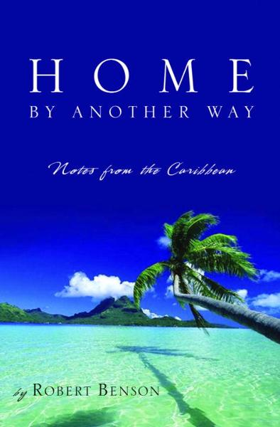 Home by Another Way By: Robert Benson