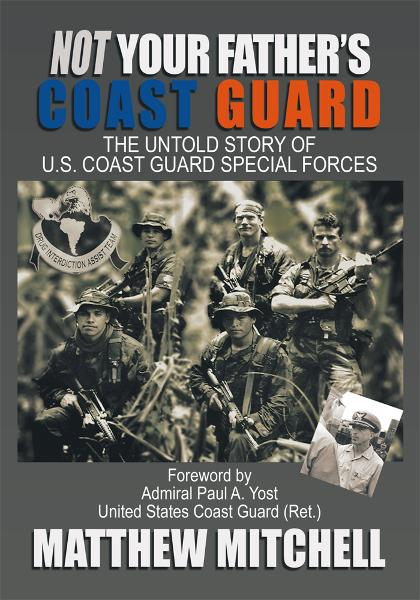 Not Your Father's Coast Guard By: Matthew Mitchell