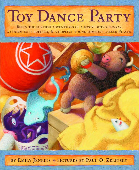 Toy Dance Party By: Emily Jenkins,Paul Zelinsky