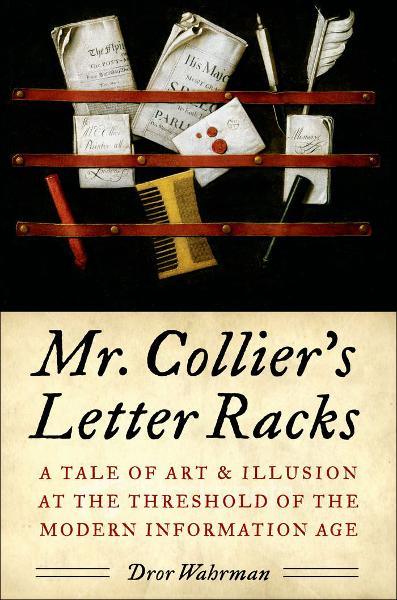 Mr. Collier's Letter Racks: A Tale of Art and Illusion at the Threshold of the Modern Information Age