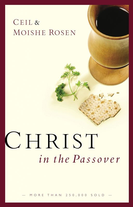 Christ in the Passover By: Ceil Rosen,Moishe Rosen