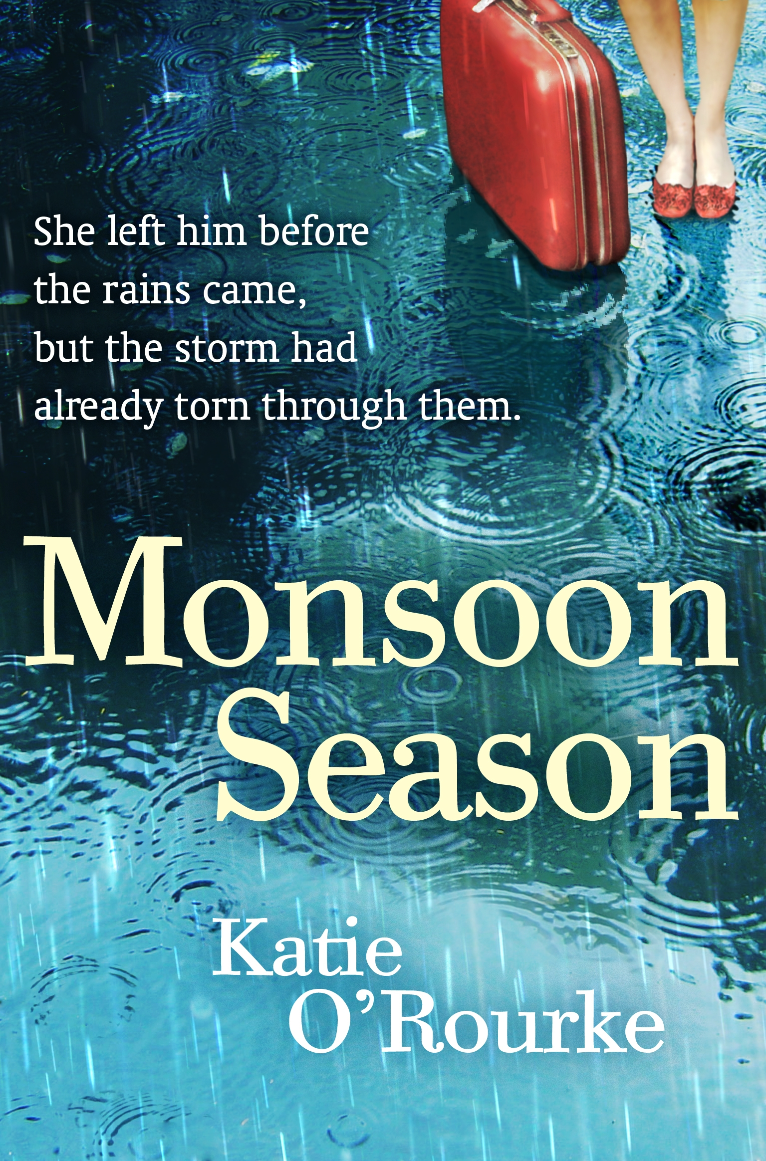 Monsoon Season By: Katie O'Rourke