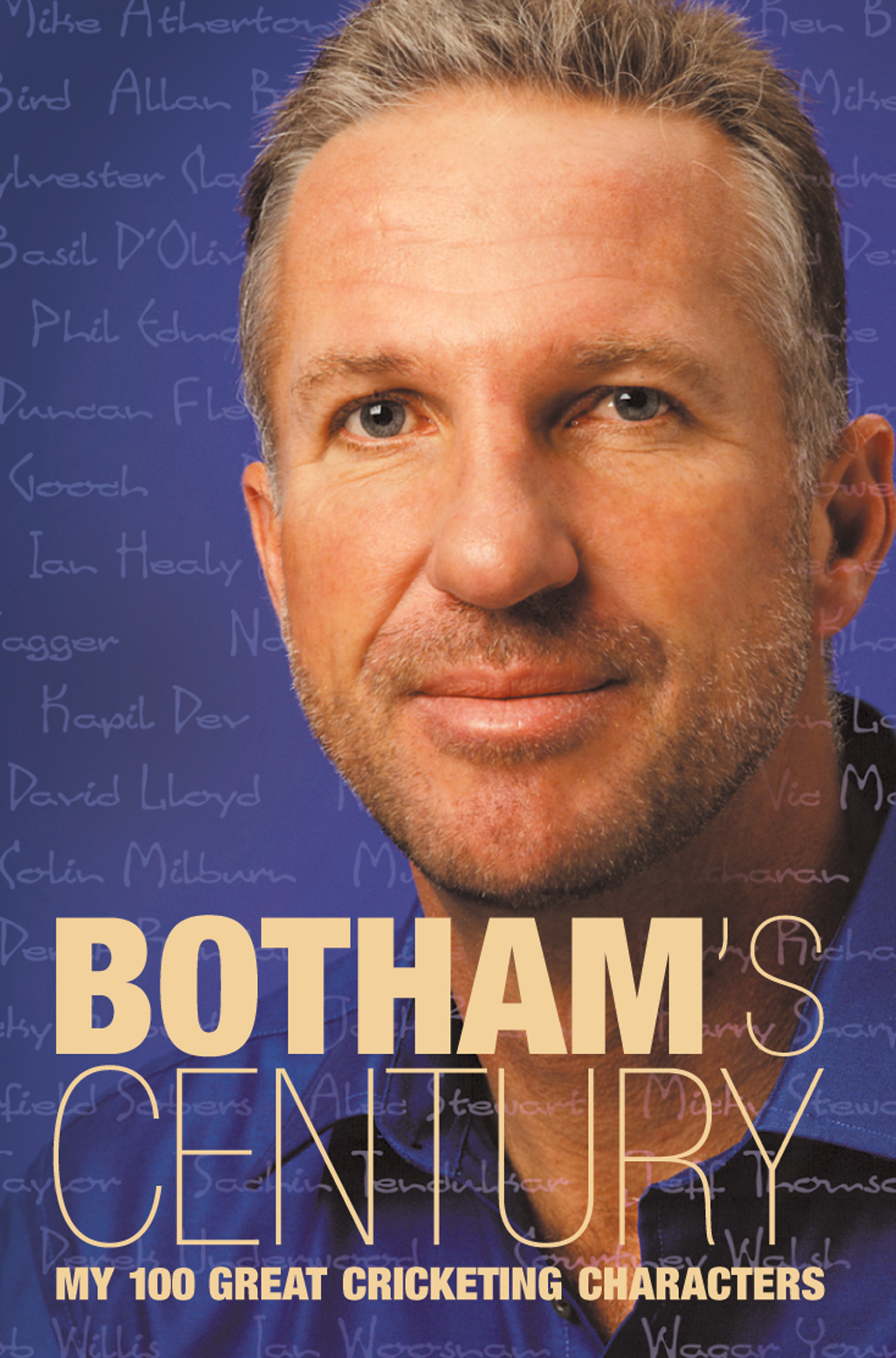 Botham?s Century: My 100 great cricketing characters