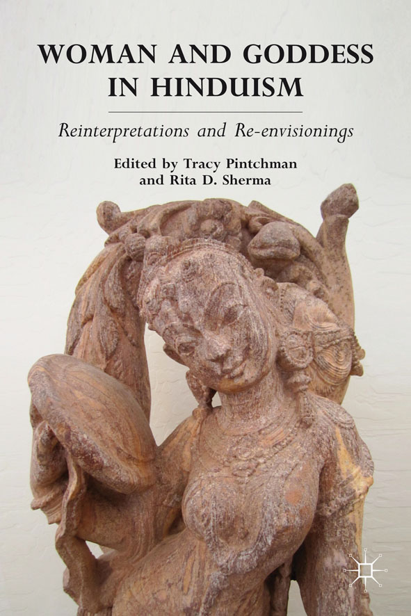 Woman and Goddess in Hinduism Reinterpretations and Re-envisionings