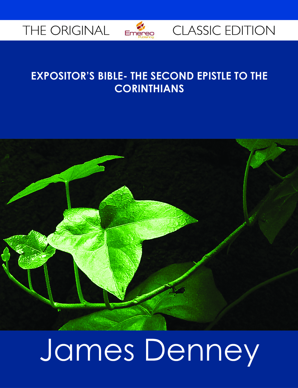 Expositor's Bible- The Second Epistle to the Corinthians - The Original Classic Edition