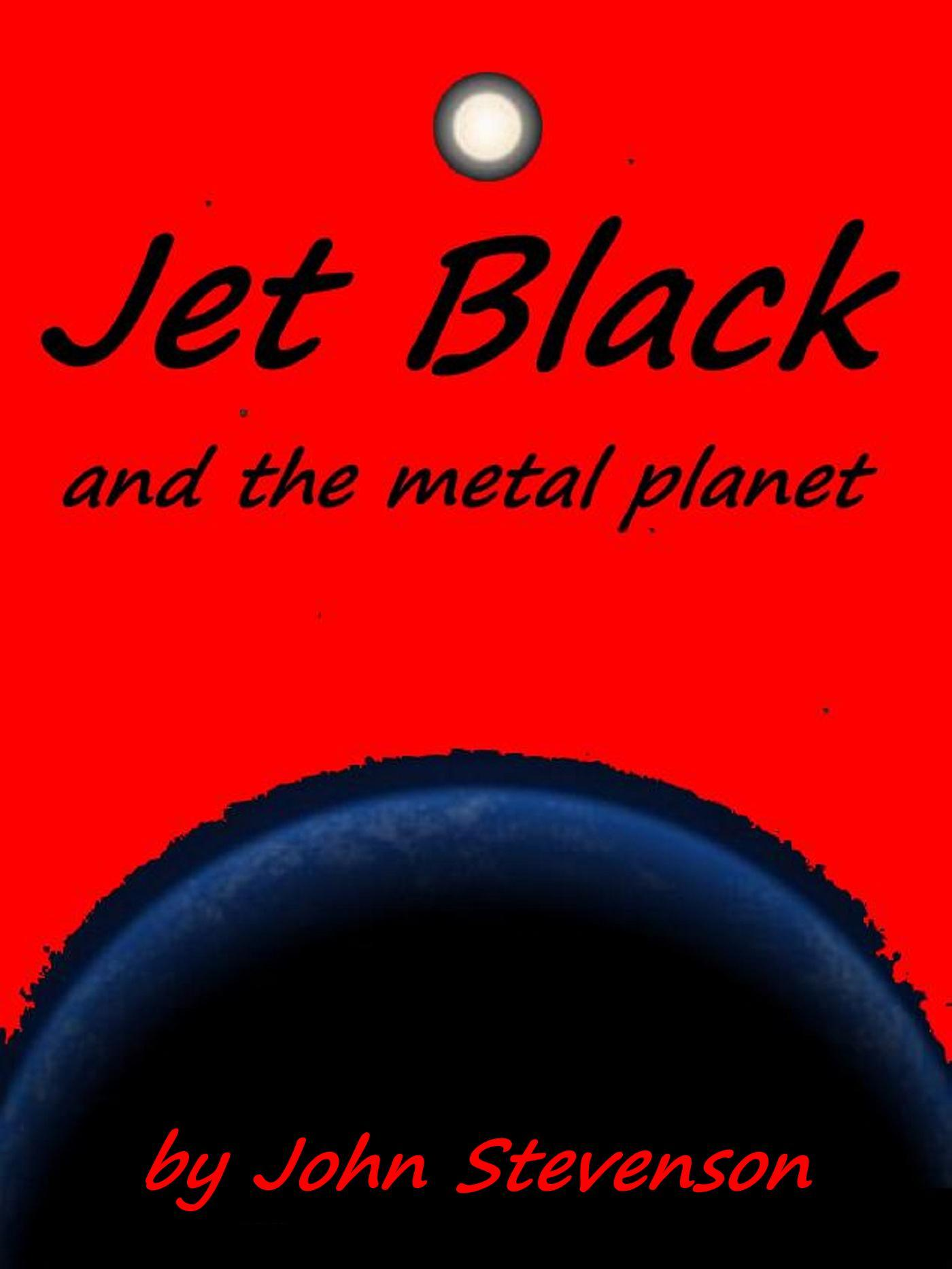 Jet Black and the Metal Planet