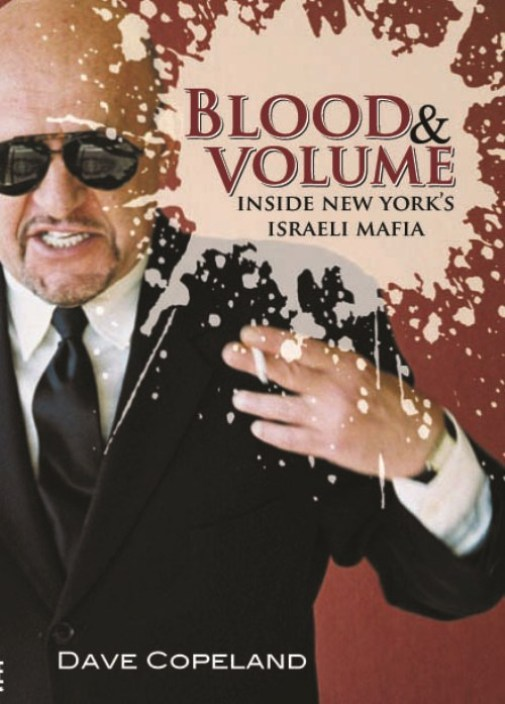 Blood & Volume: Inside New York's Israeli Mafia