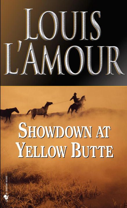 Showdown at Yellow Butte By: Louis L'Amour