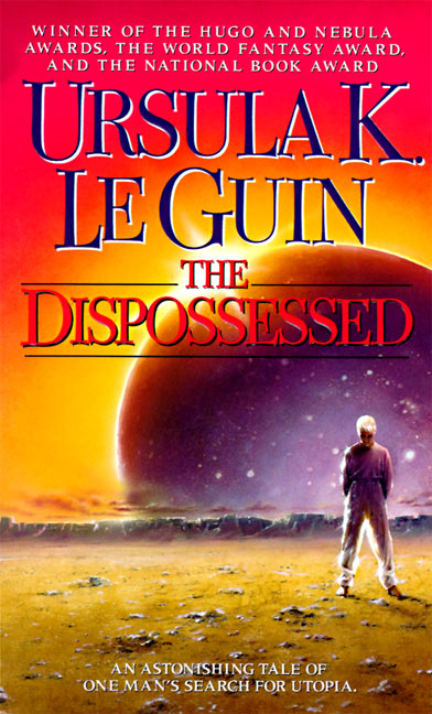 The Dispossessed By: Ursula K. Le Guin