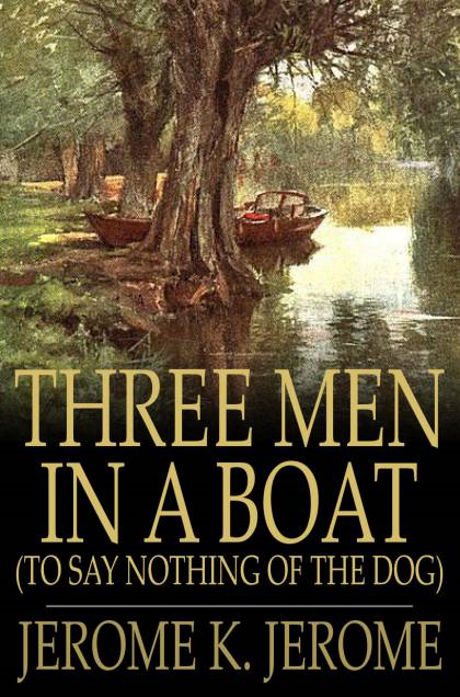 Cover Image: Three Men in a Boat: (To Say Nothing of the Dog)