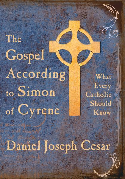 The Gospel According to Simon of Cyrene