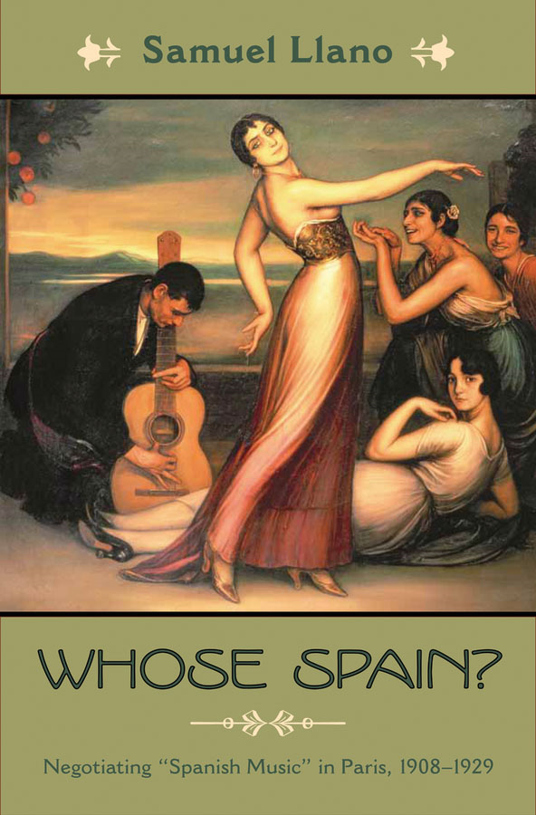 "Whose Spain?:Negotiating ""Spanish Music"" in Paris, 1908-1929"