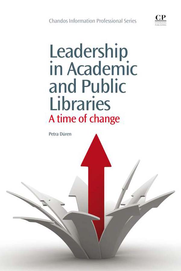 Leadership in Academic and Public Libraries A Time Of Change