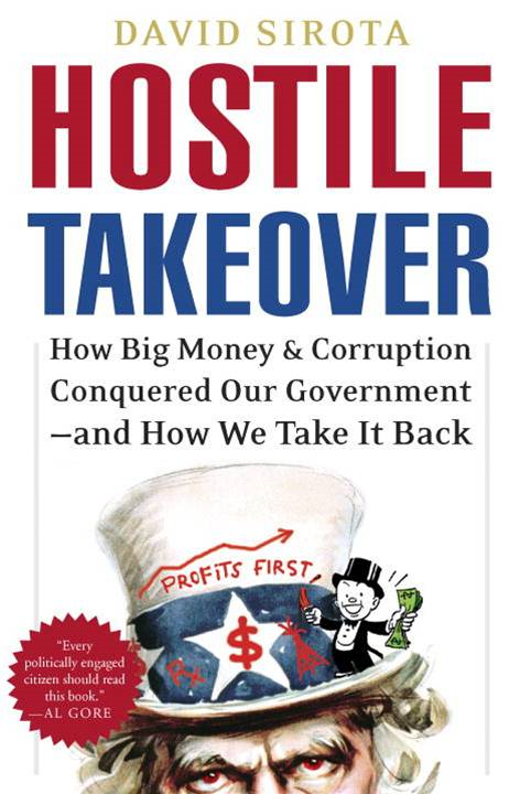 Hostile Takeover By: David Sirota