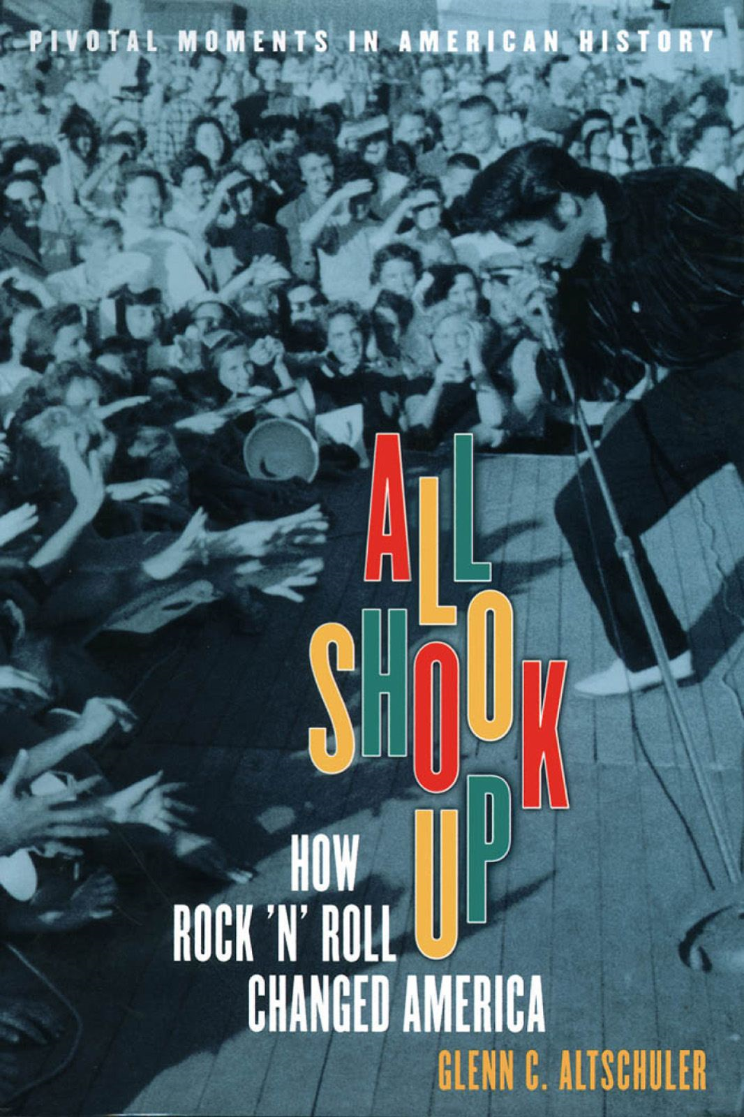 All Shook Up:How Rock 'n' Roll Changed America