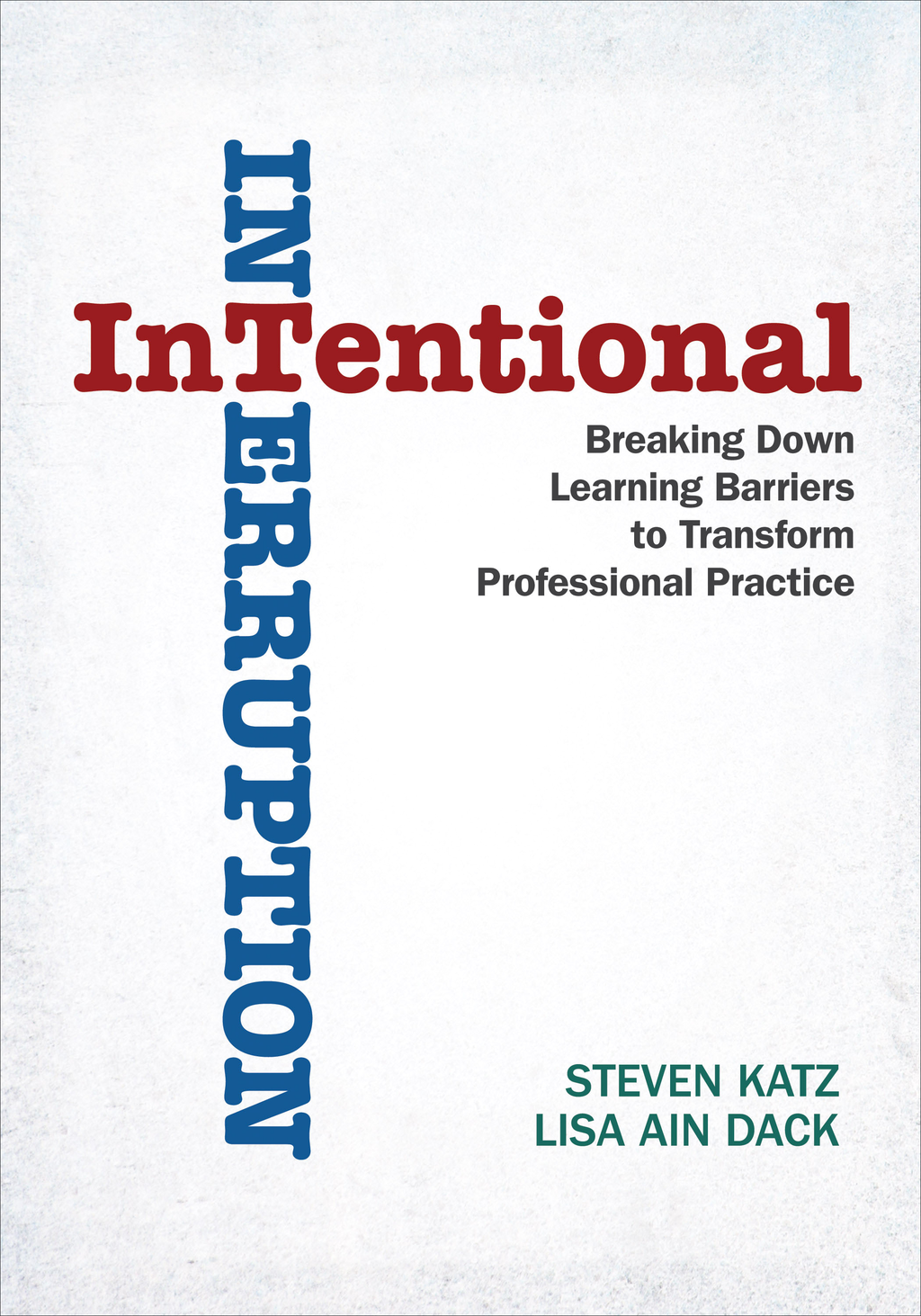 Intentional Interruption By: Lisa Ain Dack,Steven Katz