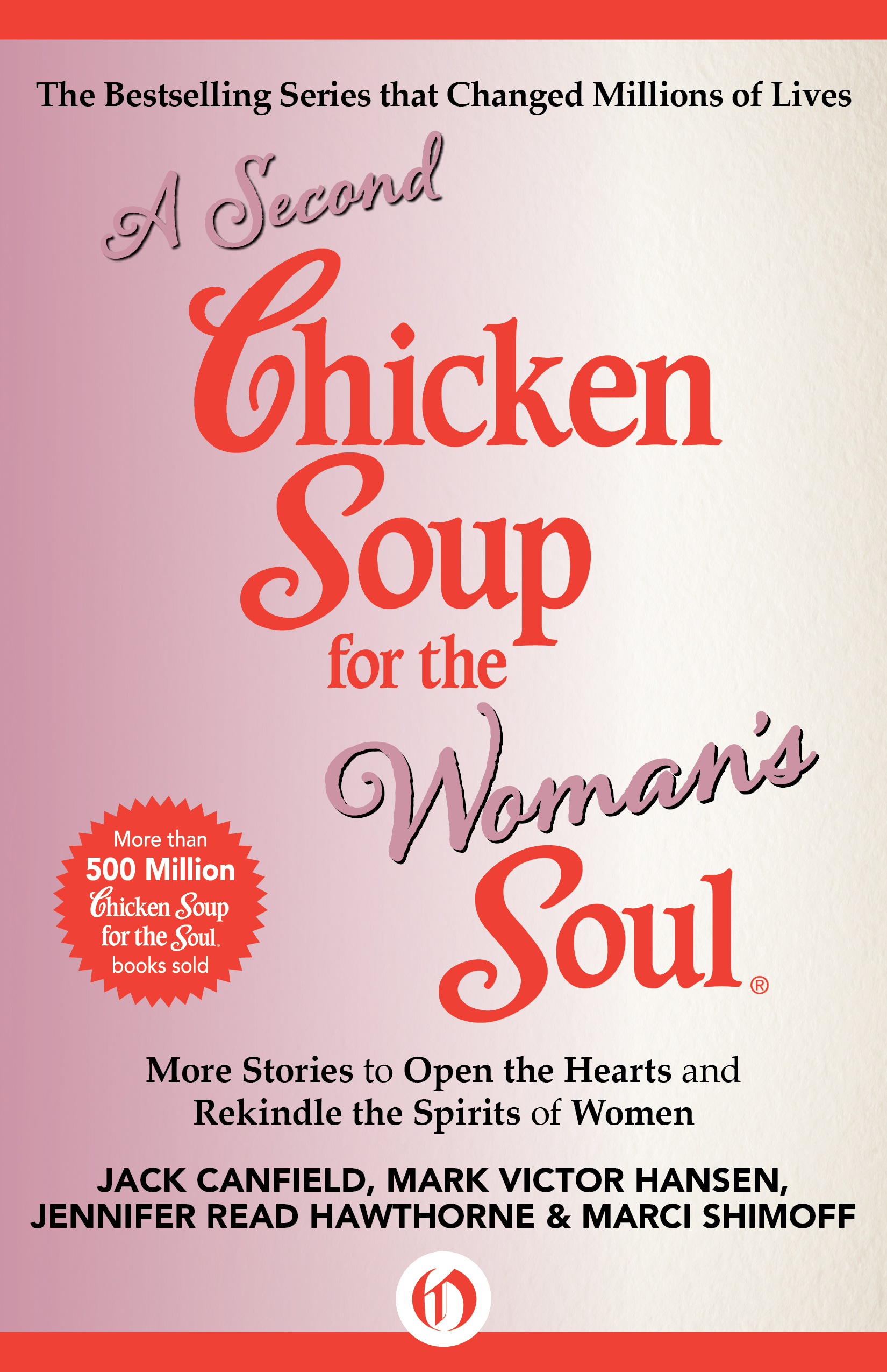 A Second Chicken Soup for the Woman's Soul By: Jack Canfield,Jennifer Reade Hawthorne,Marci Shimoff,Mark Victor Hansen