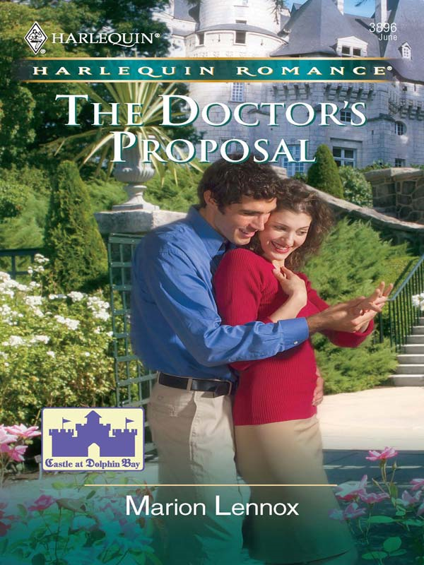 The Doctor's Proposal By: Marion Lennox
