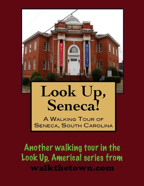 A Walking Tour of Seneca, South Carolina