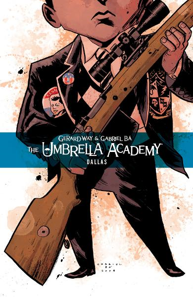 Umbrella Academy: Dallas  By: Gerard Way, Gabriel Bá (Artist)
