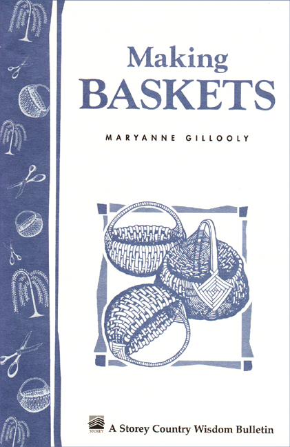 Making Baskets By: Maryanne Gillooly
