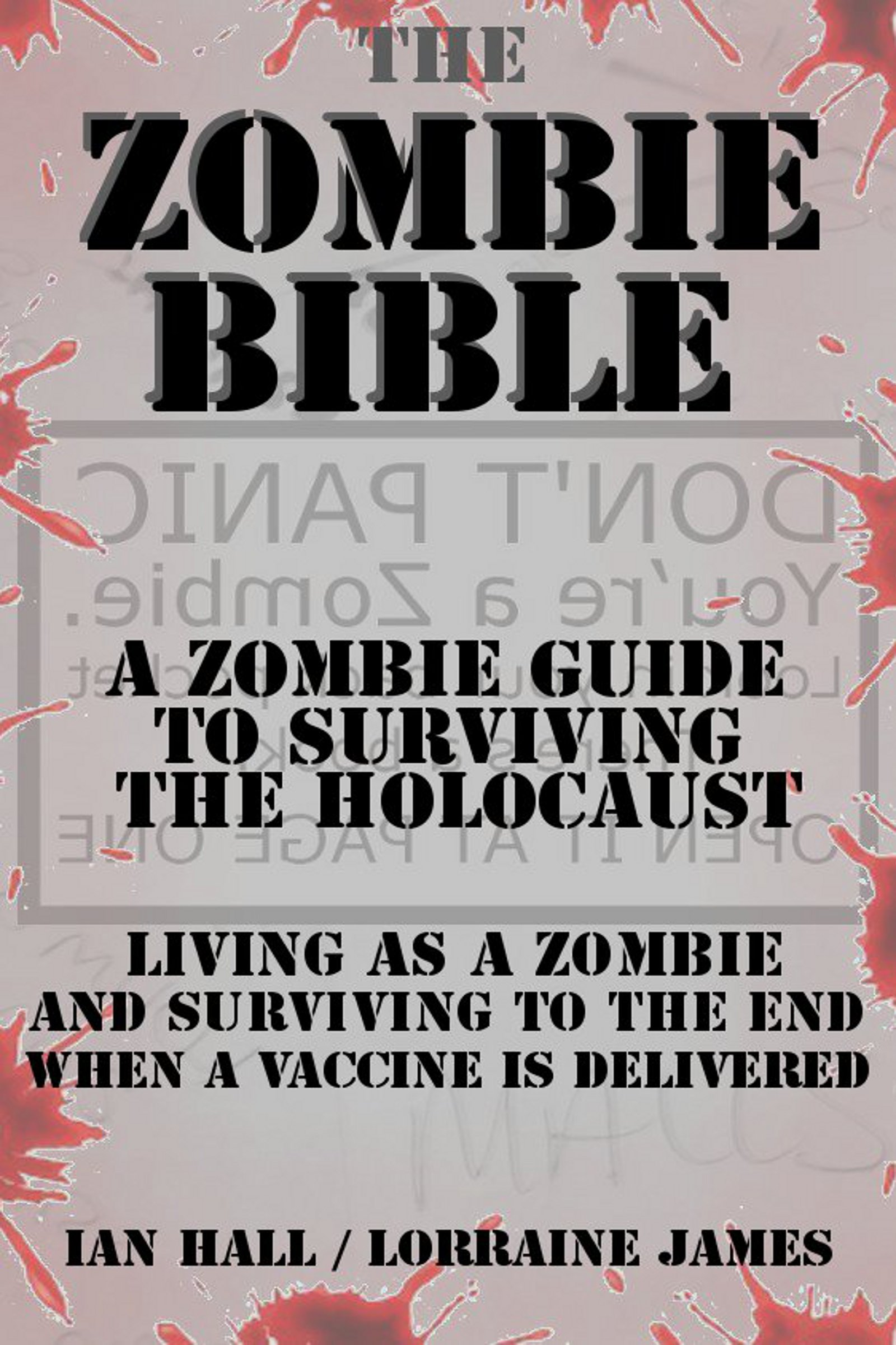 Lorraine James  Ian Hall - The Zombie Bible: a Zombie Guide to Surviving the Holocaust