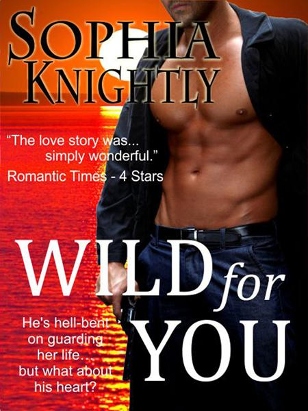 Wild For You (Tropical Heat Series, Book One) By: Sophia Knightly