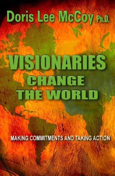 Visionaries Change The World: Making Commitments & Taking Action Book II
