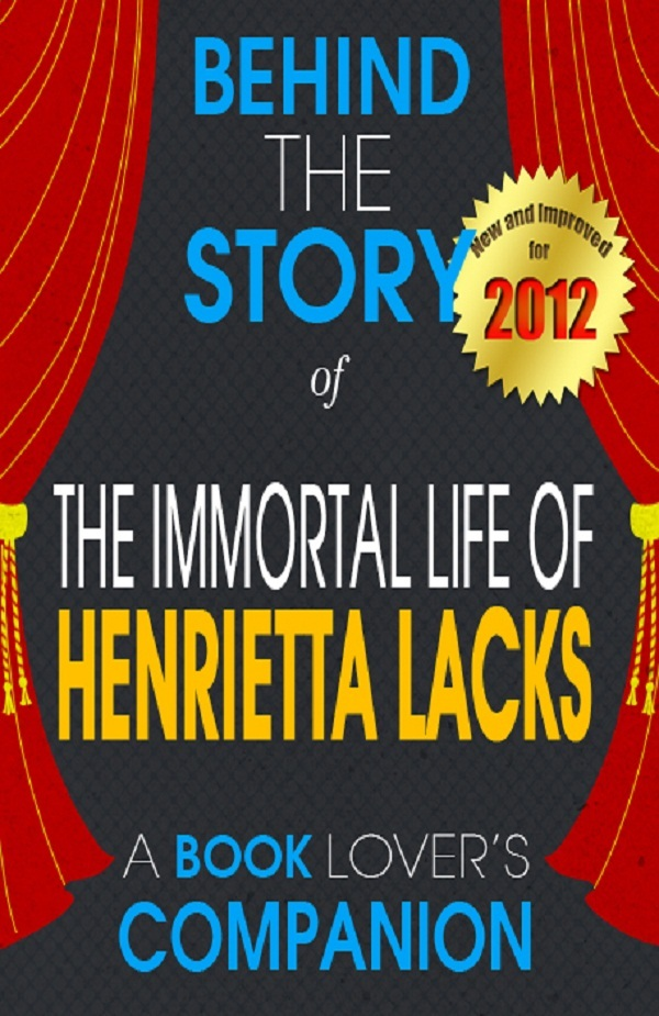 The Immortal Life of Henrietta Lacks: Behind the Story - (A Background Information Book Companion)