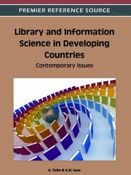 Library and Information Science in Developing Countries: Contemporary Issues By: Tella, A.