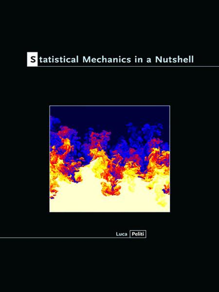 Statistical Mechanics in a Nutshell By: Luca Peliti