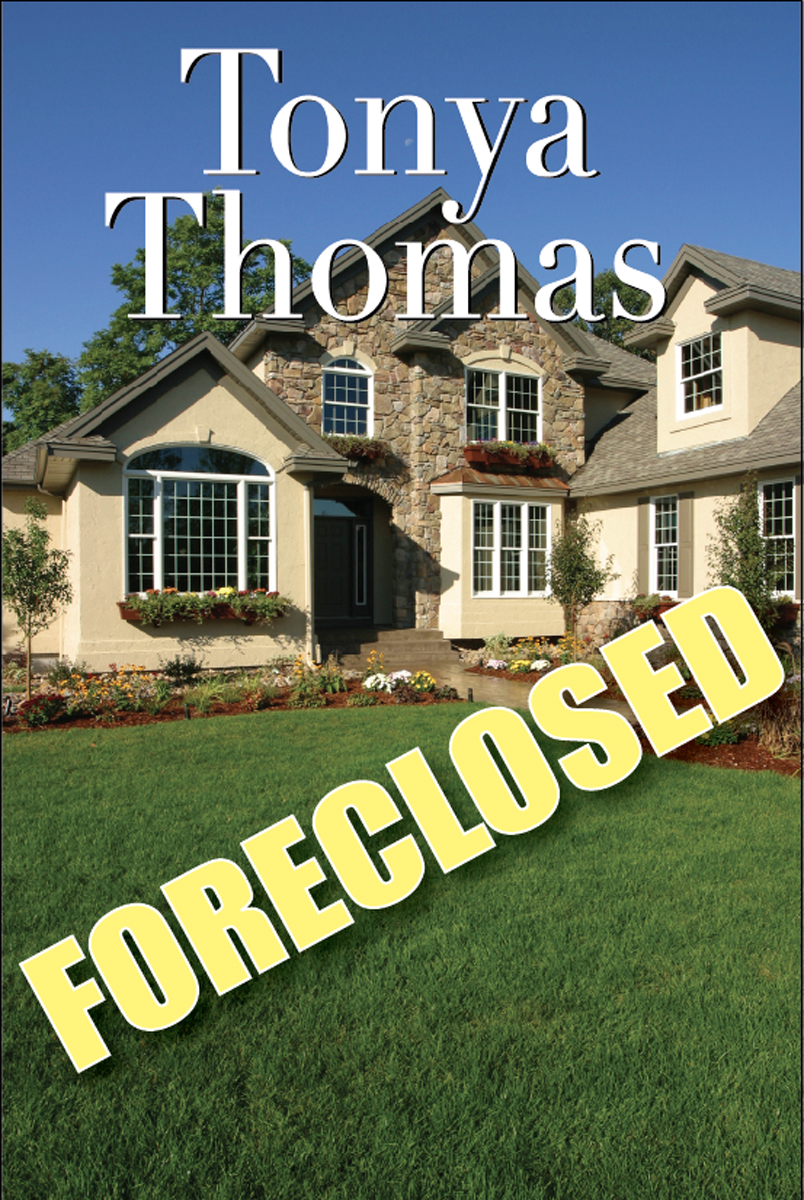 Foreclosed By: Tonya Thomas