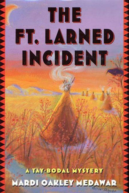 The Ft. Larned Incident By: Mardi Oakley Medawar