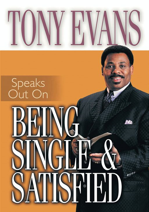 Tony Evans Speaks Out on Being Single and Satisfied By: Tony Evans