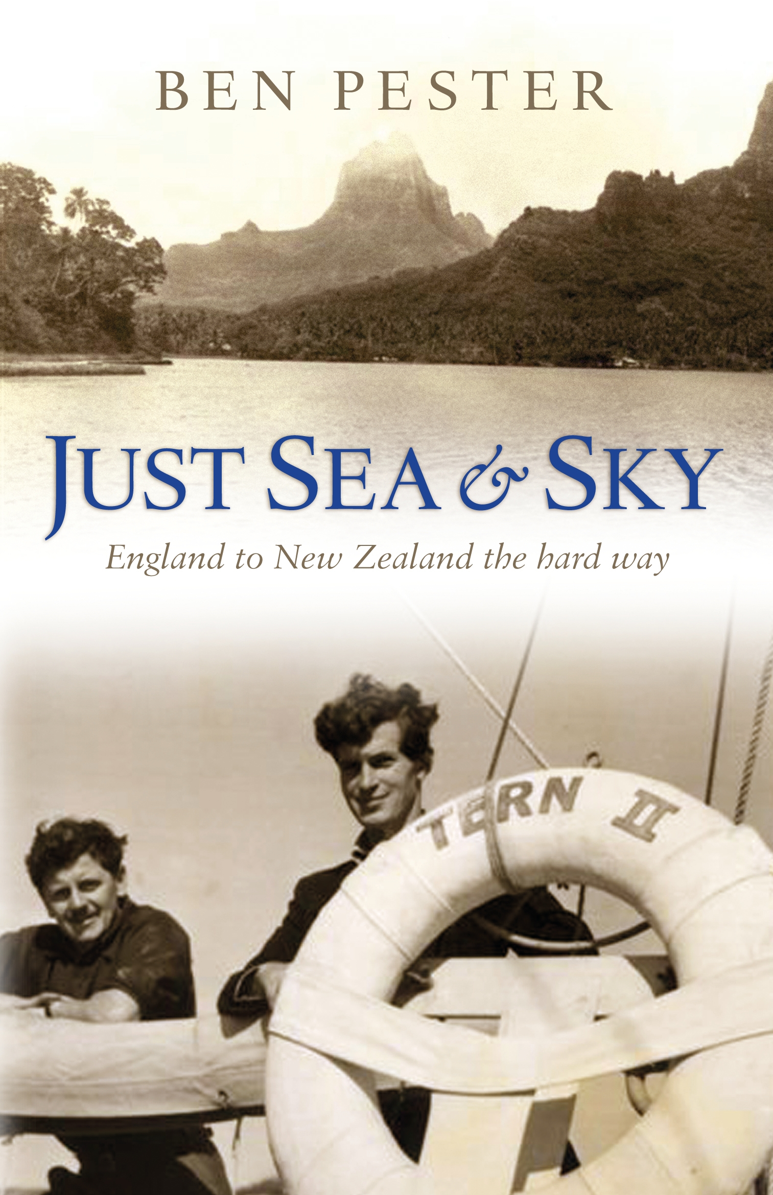 Just Sea and Sky England to New Zealand the Hard Way