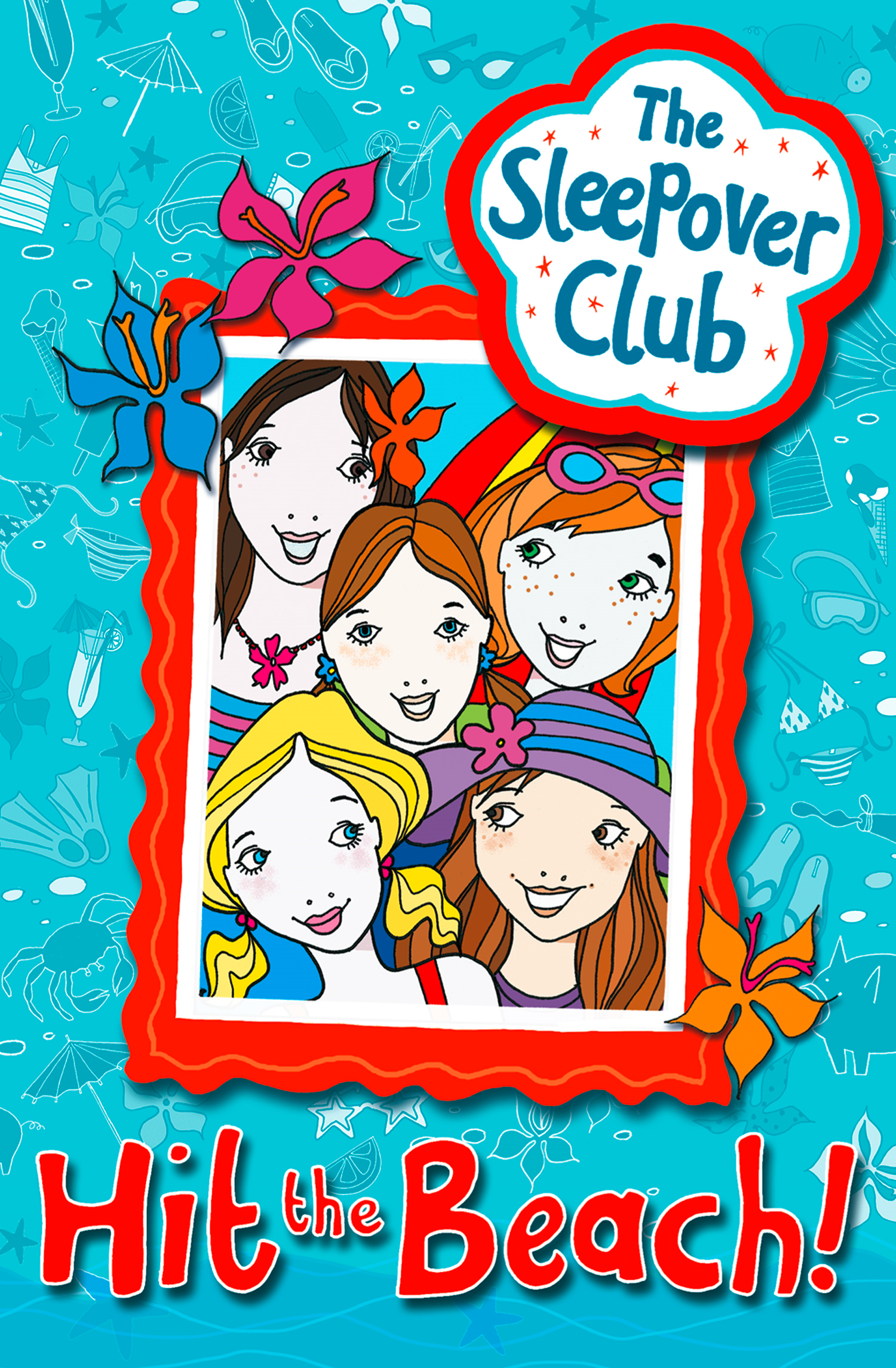 Hit the Beach! (The Sleepover Club) By: Harriet Castor