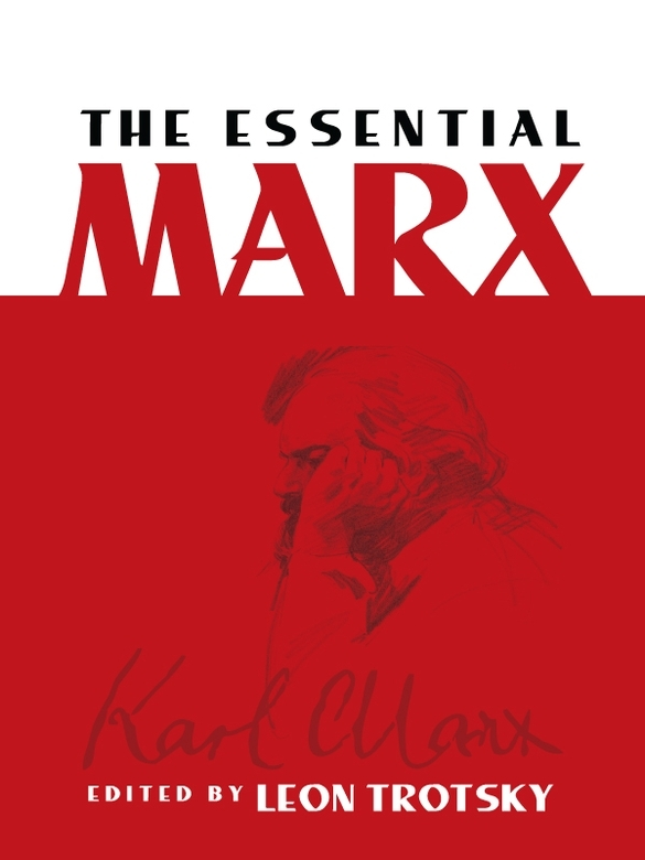 The Essential Marx By: Leon Trotsky,William Johnston