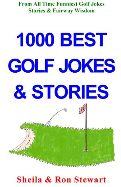 1000 BEST GOLF JOKES & STORIES By: STEWART, SHEILA