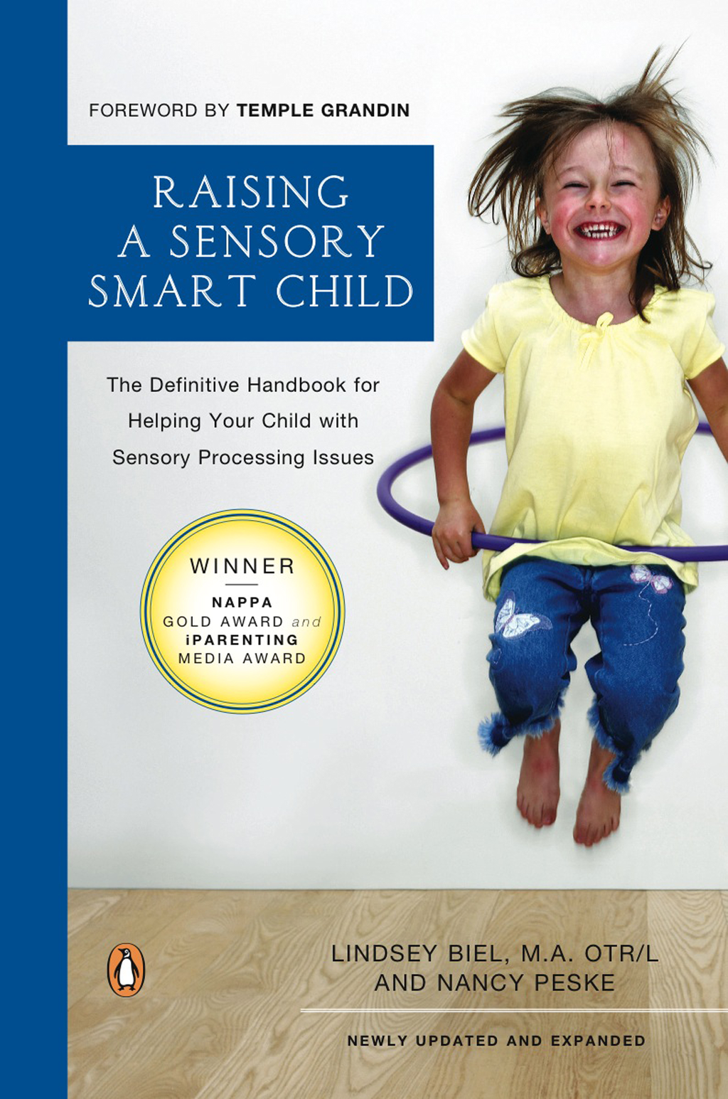 Raising a Sensory Smart Child By: Lindsey Biel,Nancy Peske