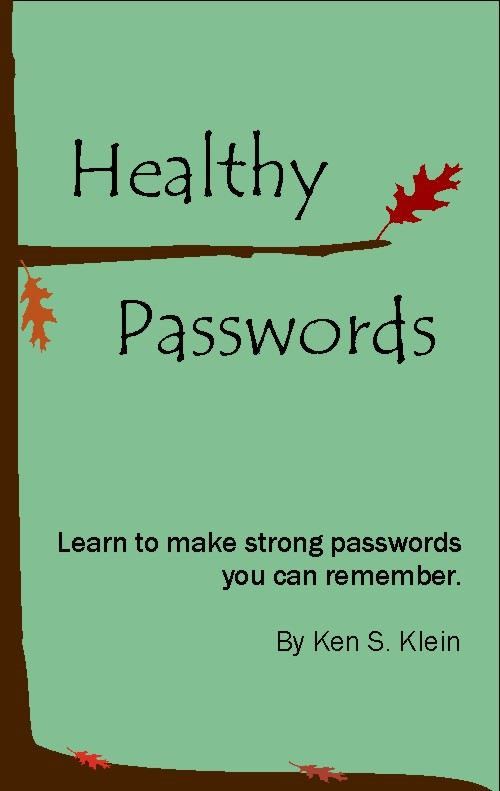 Healthy Passwords By: Ken Klein