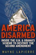 online magazine -  America Disarmed: Inside the U.N. and Obama's Scheme to Destroy the Second Amendment