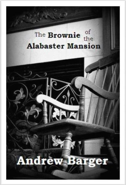 The Brownie of the Alabaster Mansion: A Short Story
