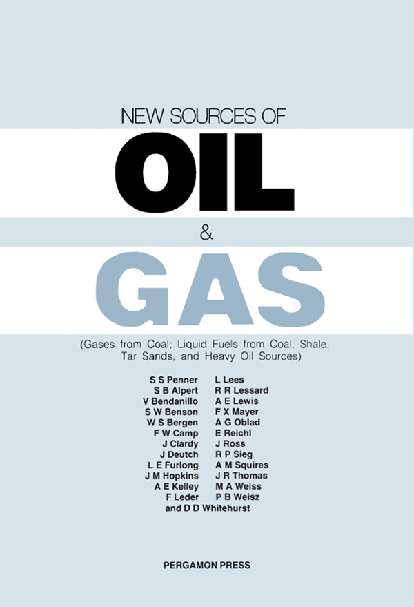 New Sources of Oil & Gas Gases from Coal; Liquid Fuels from Coal,  Shale,  Tar Sands,  and Heavy Oil Sources