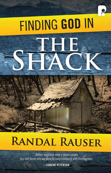 Finding God in The Shack By: Randal Rauser