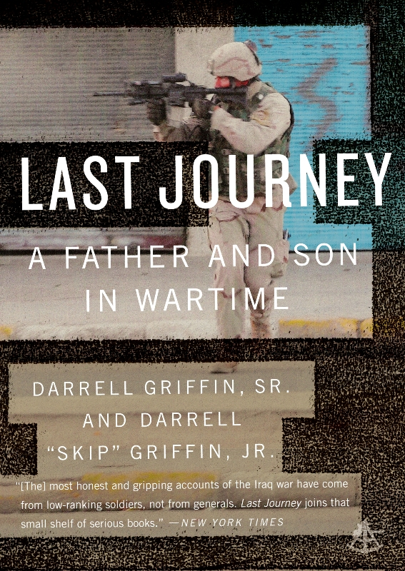 "Last Journey: A Father and Son in Wartime By: Darrell ""Skip"" Griffin Jr.,Darrell Griffin Sr."