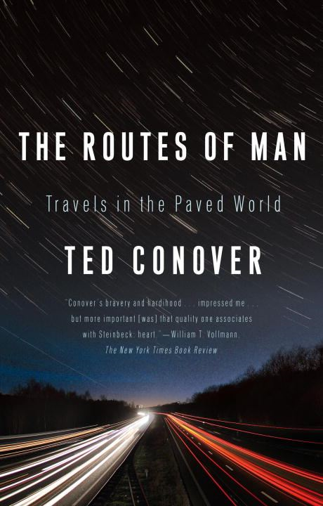 The Routes of Man By: Ted Conover