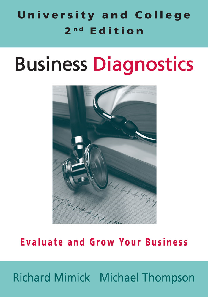Business Diagnostics University and College 2nd Edition By: Mike Thompson and Richard Mimick