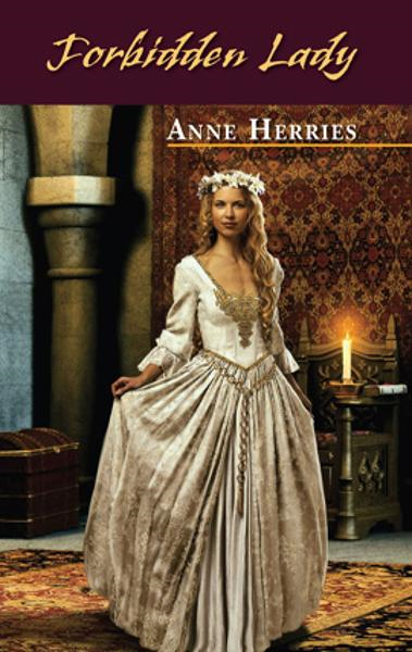Forbidden Lady By: Anne Herries