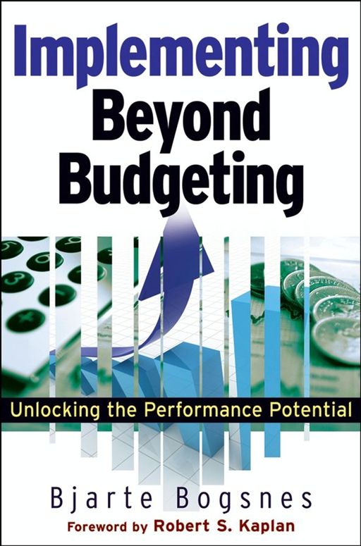 Implementing Beyond Budgeting By: Bjarte Bogsnes