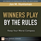Winners Play By the Rules: Keep Your Moral Compass